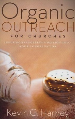 Organic Outreach for Churches: Infusing Evangelistic Passion in Your Local Congregation - Slightly Imperfect  -