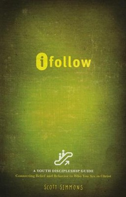 iFollow: Connecting Belief and Behavior to Who You Are in Christ  -     By: Scott Simmons