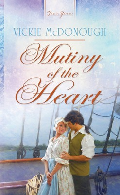 Mutiny of the Heart - eBook  -     By: Vickie McDonough