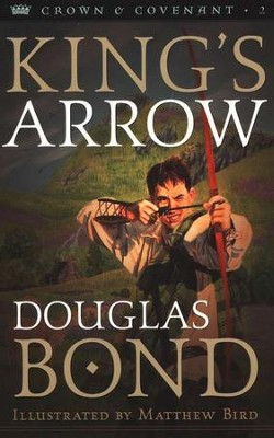 King's Arrow: Crown & Covenant Series #2  -     By: Douglas Bond