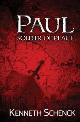 Paul-Soldier of Peace  -     By: Kenneth Schenck