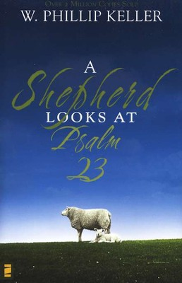 A Shepherd Looks at Psalm 23    -     By: W. Phillip Keller