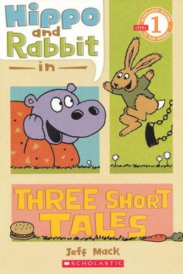 Scholastic Reader Level 1: Hippo and Rabbit in Three Short Tales  -     By: Jeff Mack