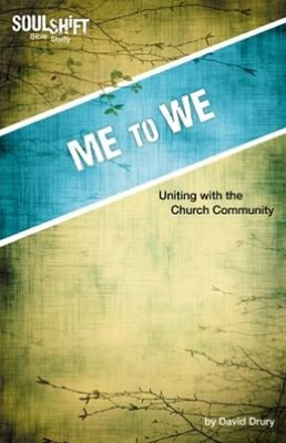 Me to We: Uniting with the Church Community  -     By: David Drury