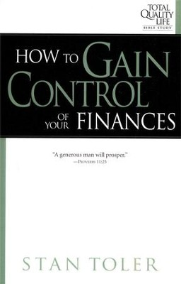 How to Gain Control of Your Finances  -     By: Stan Toler