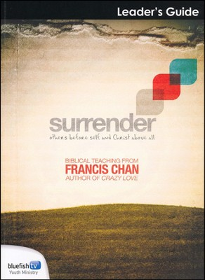 Surrender Leader's Guide  -     By: Francis Chan