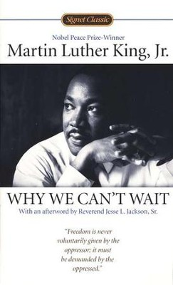 Why We Can't Wait   -     By: Martin Luther King Jr., Jesse Jackson