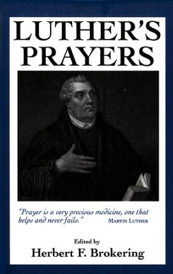 Luther's Prayers   -     Edited By: Herbert Brokering