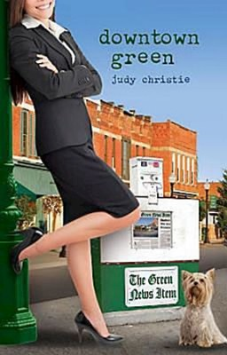 Downtown Green: Green Series Book 5 - eBook  -     By: Judy Christie