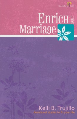 Enrich Your Marriage, Devotional Study   -     By: Kelli Trujillo