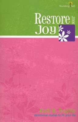Restore Your Joy  -     By: Kelli B. Trujillo