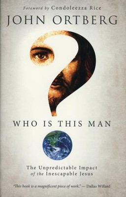 Who Is This Man?: The Unpredictable Impact of the Inescapable Jesus - Slightly Imperfect  -     By: John Ortberg
