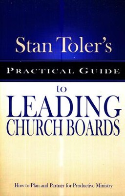 Stan Toler's Practical Guide to Leading Church Boards   -     By: Stan Toler