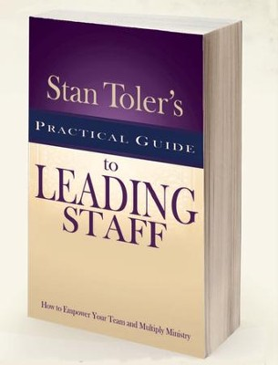 Stan Toler's Practical Guide to Leading Staff  -     By: Stan Toler