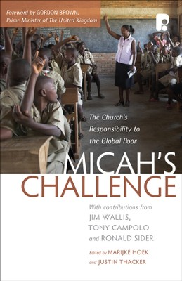 Micah's Challenge: The Church's Responsibility to the Global Poor  -     By: Marijike Hoek, Justin Thacker
