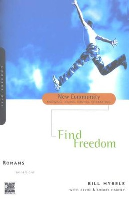 Romans: Find Freedom--New Community Bible Study Guides  -     By: Bill Hybels