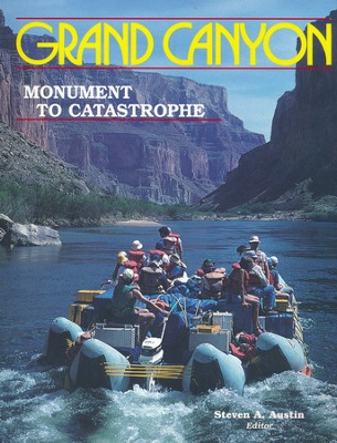 Grand Canyon: Monument to Catastrophe   -     By: Steven A. Austin