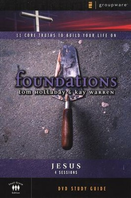 Foundations: Jesus: DVD Study Guide   -     By: Kay Warren, Tom Holladay