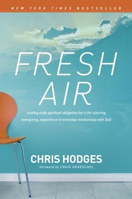 Fresh Air: What Happens When You Discover the Powerful Secrets of a God-Breathed Life - eBook  -     By: Chris Hodges