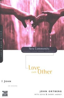 1 John: Love Each Other, New Community Series  -     By: John Ortberg