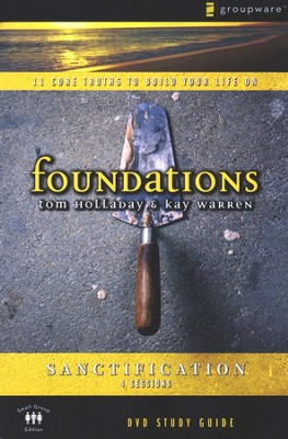 Foundations: Sanctification, Study Guide  -     By: Kay Warren, Tom Holladay