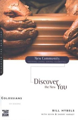 Colossians: Discover the New You, New Community Series  -     By: Bill Hybels