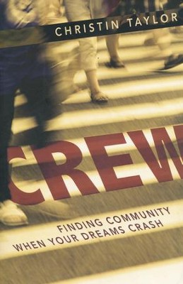 Crew: Finding Community When Your Dreams Crash  -     By: Christin Taylor