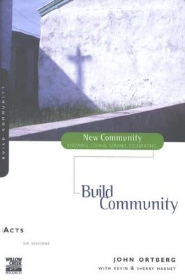 Acts: Build Community--New Community Bible Study Guides  -     By: John Ortberg