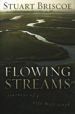 Flowing Streams: Journeys of a Life Well Lived   -     By: Stuart Briscoe