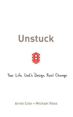 Unstuck: Your Life. God's Design. Real Change. - eBook  -     By: Arnie Cole, Michael Ross