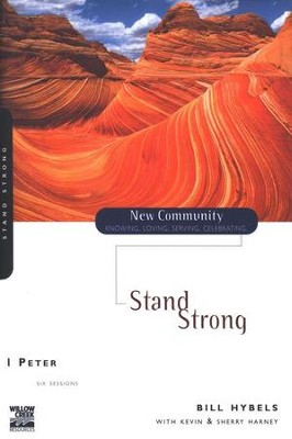 1 Peter: Stand Strong, New Community Series  -     By: Bill Hybels