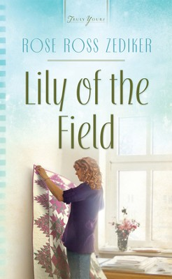 Lily of the Field - eBook  -     By: Rose Ross Zediker