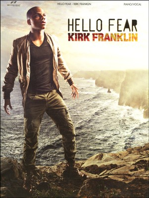 Hello Fear   -     By: Kirk Franklin