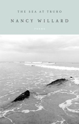 The Sea at Truro: Poems - eBook  -     By: Nancy Willard