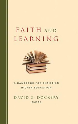 Faith and Learning - eBook  -     Edited By: David S. Dockery     By: Edited by David S. Dockery