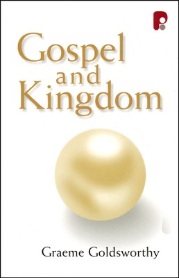 The Gospel and Kingdom  -     By: Graeme Goldsworthy