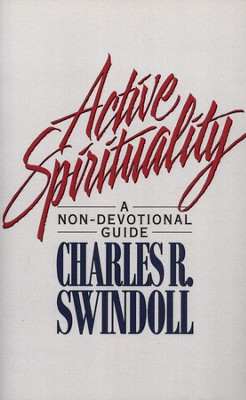 Active Spirituality   -     By: Charles R. Swindoll