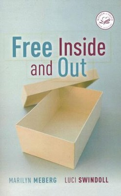 Free Inside and Out  -     By: Marilyn Meberg, Luci Swindoll