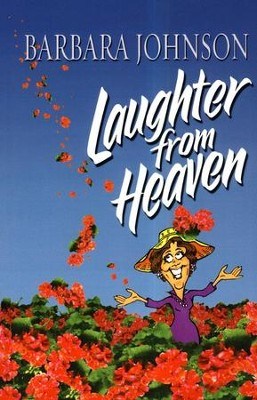 Laughter from Heaven  -     By: Barbara Johnson
