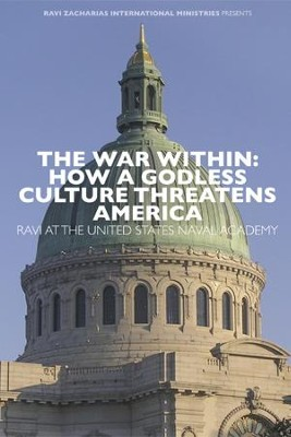 The War Within: How A Godless Culture Threatens America  -     By: Ravi Zacharias