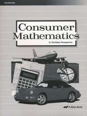 Consumer Mathematics in Christian Perspective Tests and Quizzes Key  -
