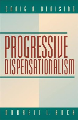 Progressive Dispensationalism - eBook  -     By: Craig A. Blaising, Darrell L. Bock