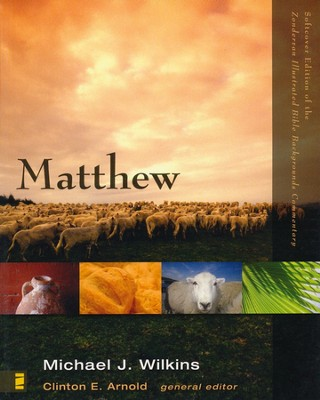 Matthew  -     Edited By: Clinton E. Arnold     By: Michael J. Wilkins