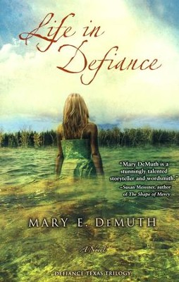 Life in Defiance, Defiance, Texas Series #3   -     By: Mary E. DeMuth