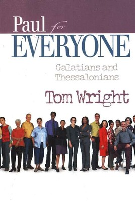 Paul for Everyone: Galatians & Thessalonians (original  cover)    -     By: Tom Wright