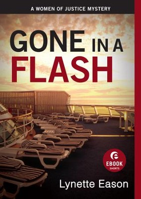 Gone in a Flash: A Women of Justice Story - eBook  -     By: Lynette Eason