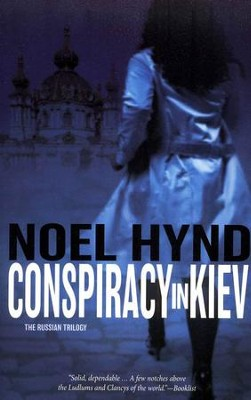 Conspiracy in Kiev, Russian Trilogy Series #1   -     By: Noel Hynd