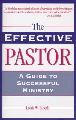 The Effective Pastor: A Guide to Successful Ministry   -     By: Louis W. Bloede