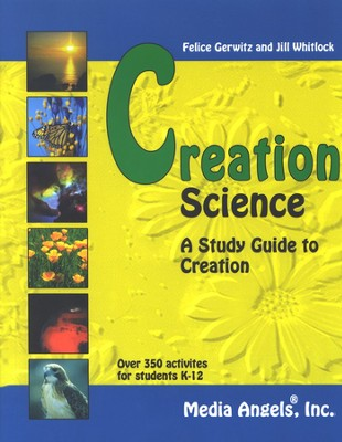 Creation Science, K-12   -     By: Felice Gerwitz, Jill Whitlock