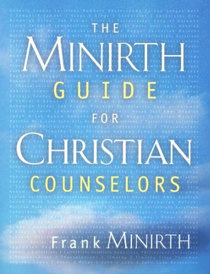 The Minirth Guide for Christian Counselors  -     By: Frank Minirth M.D.